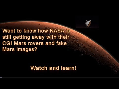 CGI Mars rovers and fake Mars images... How is NASA still getting away with it?
