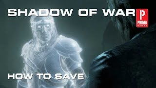 Middle-Earth: Shadow of War - How to Save Your Game