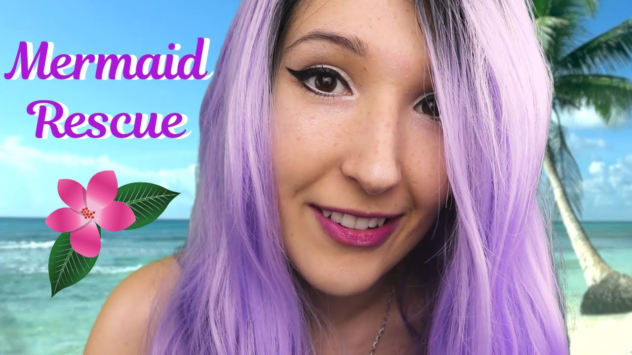Asmr Mermaid Rescue Personal Attention Ear Blowing Scalp Massage On A Tropical Island Youtube