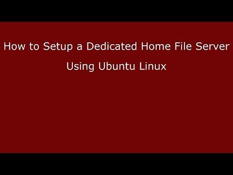 How to Setup a Dedicated Home File Server Using Ubuntu Linux
