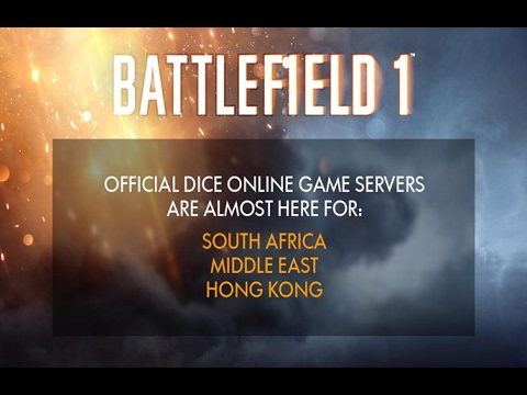 News servers | South Africa , the Middle East and Hong Kong |  February 21 | Battlefield 1