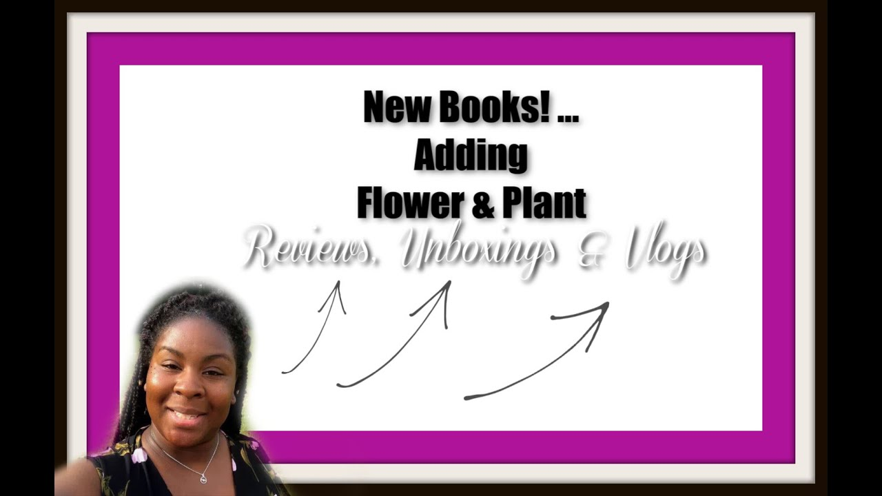"""Update: Book reviews and New Content """" Flower & Plants"""" 