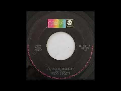 Freddie Scott  I Shall Be Released 45