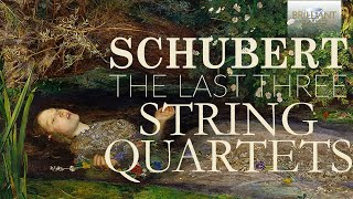 Schubert: The Last Three String Quartets