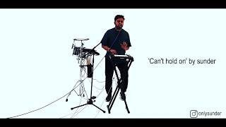 Live session - Can't hold on by sunder