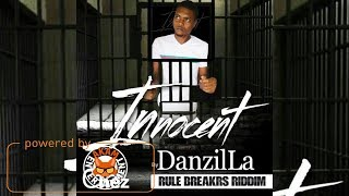 Danzilla - Innocent [Rule Breakrs Riddim] April 2018