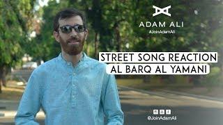 STREET SONG REACTION AL BARQ AL YAMANI