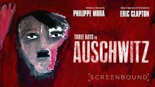 Three Days in Auschwitz - Why Did I Make This Film?