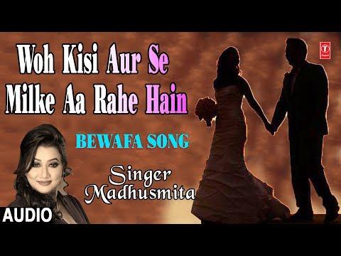 Woh Kisi Aur Se Milke Aa Rahe Hain Latest Hindi Full (Audio) Song   Madhusmita   Nikhil, Vinay