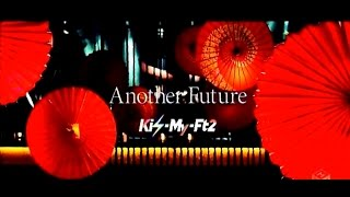 「Another Future」Kis-My-Ft2 Music Video