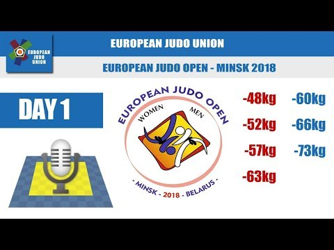 European Judo Open - Minsk 2018 - Day 1