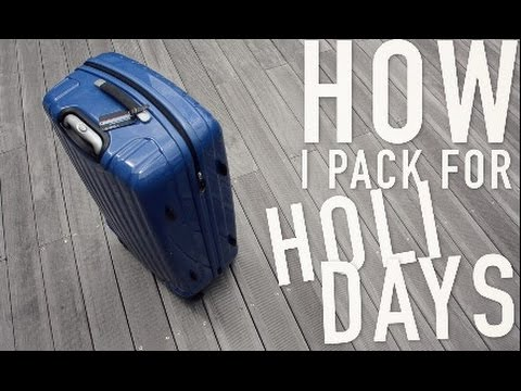 how to pack for a holiday youtube
