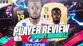 FIFA19 | PLAYER REVIEW - TANGUY NDOMBELE (78) ! ULTIMATE TEAM