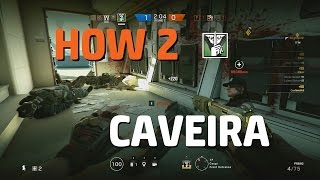 Caveira Gameplay & Tips   Rainbow Six Siege