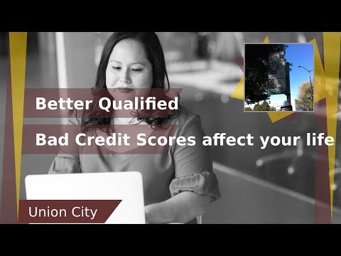 Credit Score/Credit Management Experts/Union City California/Bad Credit Can Make Your Life Difficult