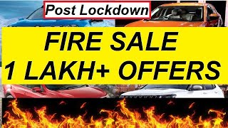 FIRE SALE DISCOUNTS ON CARS WITH 1 LAKH PLUS OFFERS. Post Lockdown Sale
