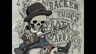 Cracker Blues - Prata do Carrasco (CD COMPLETO 2014)