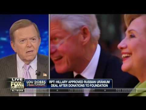 Hillary Clinton approved Russian uranium deal after donations • Lou Dobbs Tonight 04/23/15