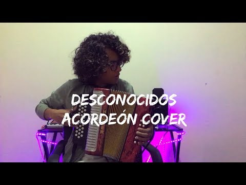 Desconocidos  - Mau y Ricky ft Manuel Turizo Camilo Mulett Acordeón Cover