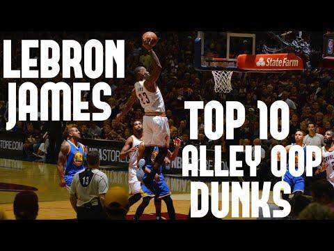 LeBron James Top 10 Alley Oop Dunks of His Career