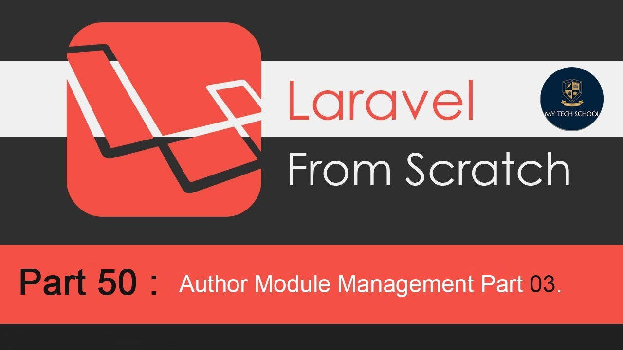 Laravel Tutorials From Scratch [Part 50] - Author Module Management Part 03.