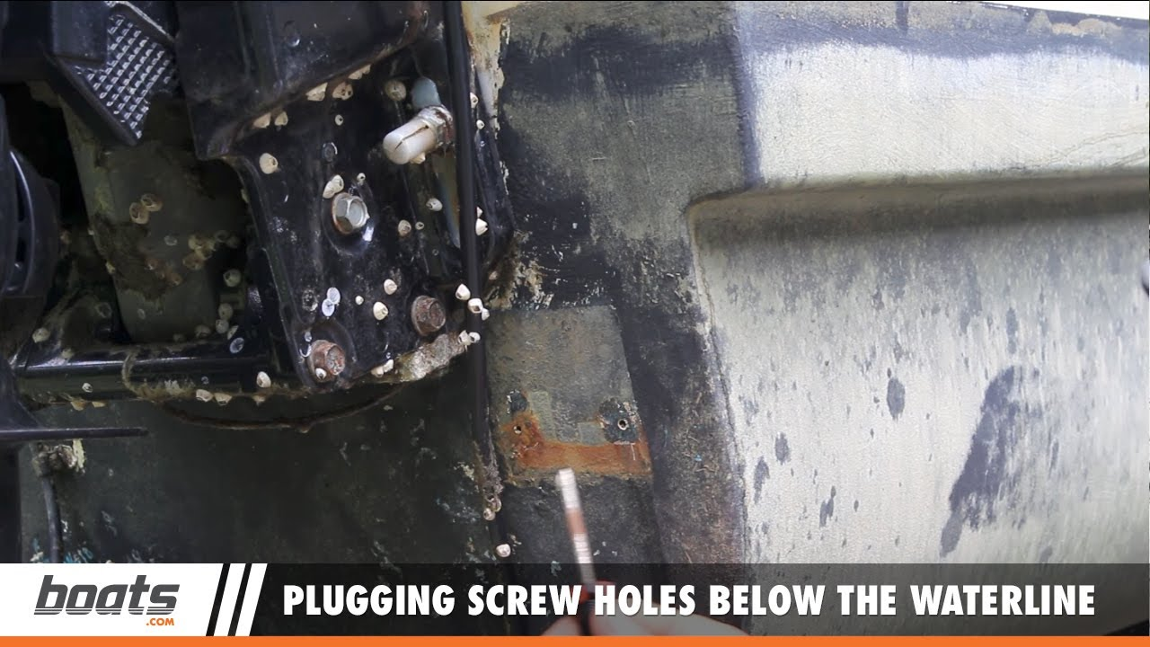 Boating Tips How To Plug Old Screw Holes Below The