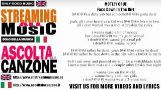 Motley Crue - Face Down In The Dirt (Lyrics / Testo)
