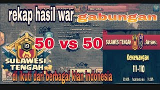 rekap war GABUNGAN 50 VS 50 , Di clan SULAWESI TENGAH | Strategi war clash of clans indonesia