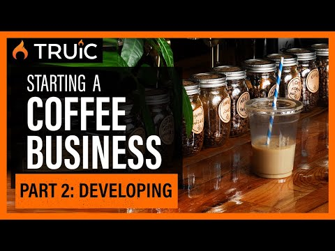 Starting A Coffee Shop Business: Part Two (Developing)