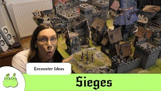 Encounter Ideas  - Sieges
