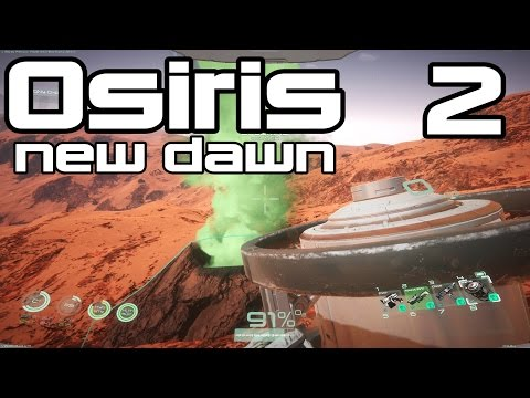 Osiris: New Dawn - Collecting Gas in Barrels! - E02 (The Martian + Starship Troopers!)