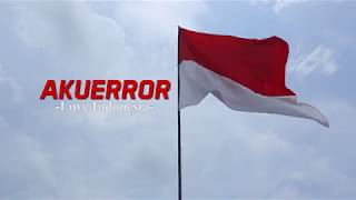 Akuerror - Love Indonesia (Official Video)