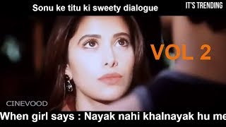 Vol 2 || when girl says : Nayak nahi me khalnayak hu || kartik aryan || SKTKS movie