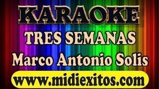 KARAOKE - TRES SEMANAS - MARCO ANTONIO SOLIS - Demo