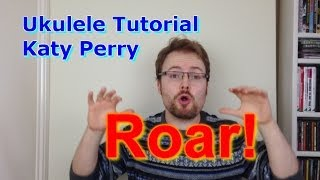 Katy Perry - Roar (Ukulele Tutorial)
