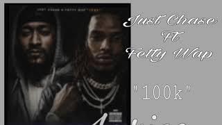 Just Chase ft Fetty Wap 100k Lyrics