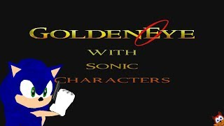 GoldenEye With Sonic Characters - Full 00 Agent Playthrough Livestream
