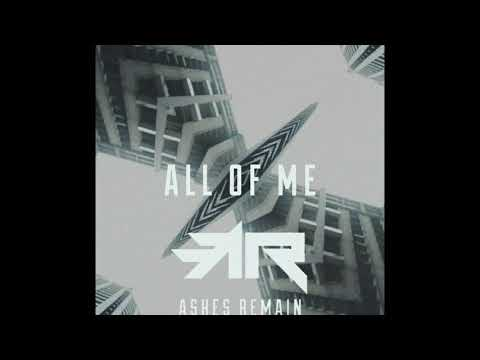 Ashes Remain - All Of Me (Official Audio)