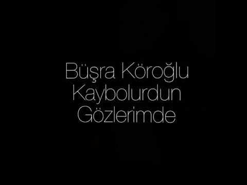 Büşra Köroğlu - Kaybolurdun Gözlerimde