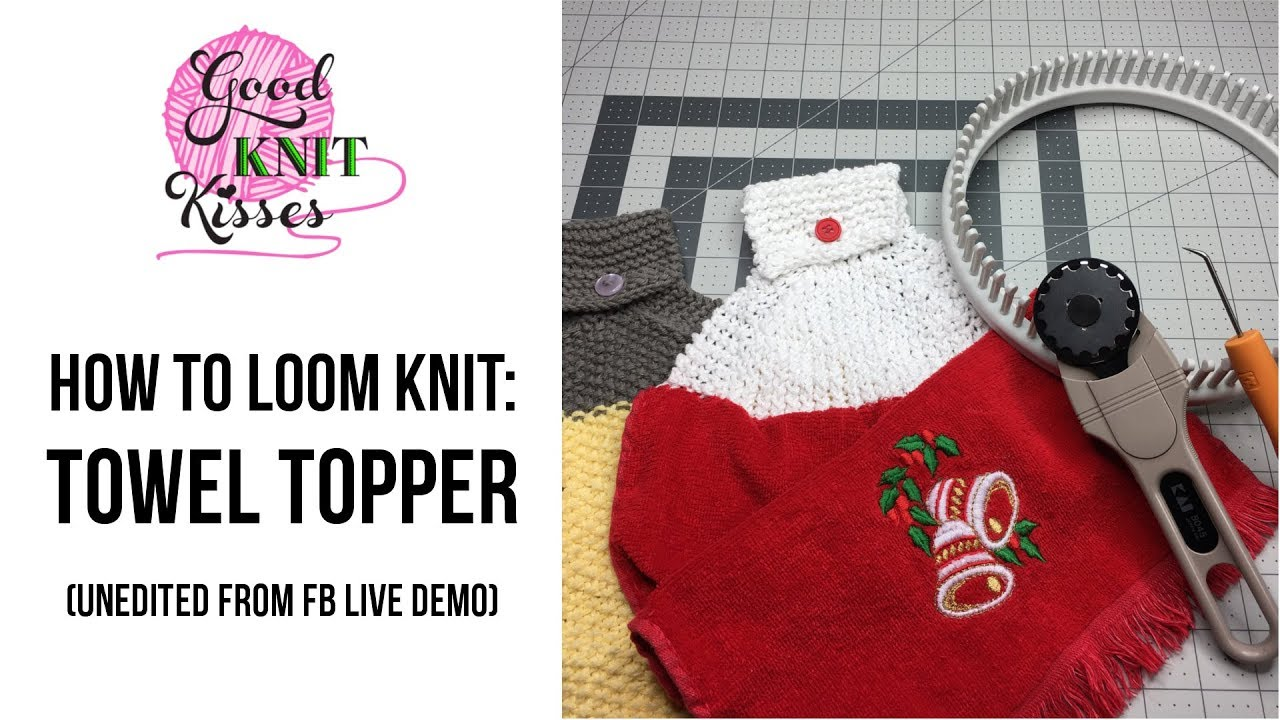 How to Loom Knit a Towel Topper (REPLAY) - YouTube