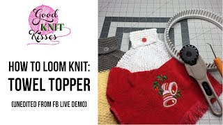 How to Loom Knit a Towel Topper (REPLAY)