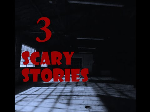 3 TRUE SCARY STORIES (Child abuse, stalking, child kidnapper)