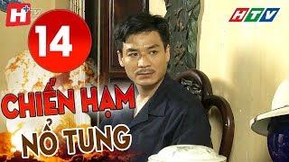 Chiến Hạm Nổ Tung - Tập 14 | HTV Phim Tình Cảm Việt Nam Hay Nhất 2019