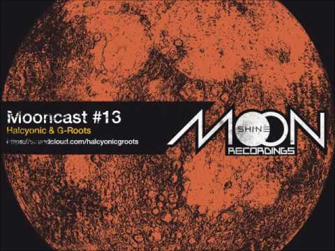Mooncast #13 - Halcyonic & G-Roots