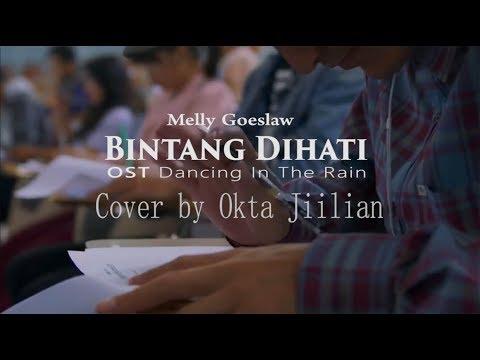 Bintang Di Hati - Melly Goeslaw | Ost Dancing In The Rain (Cover by Okta Jiilian)