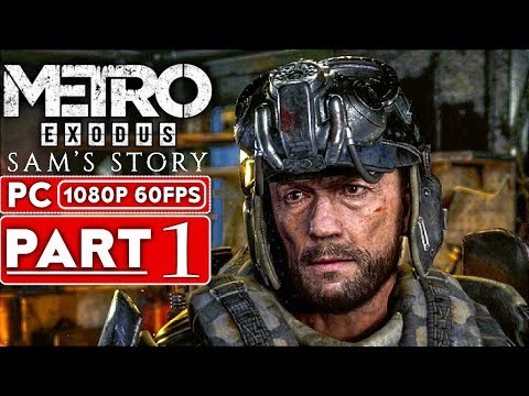 METRO EXODUS Sam's Story Gameplay Walkthrough Part 1 [1080p HD 60FPS PC] - No Commentary