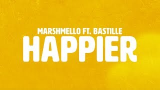 Marshmello Ft. Bastille - Happier   Lyric Video