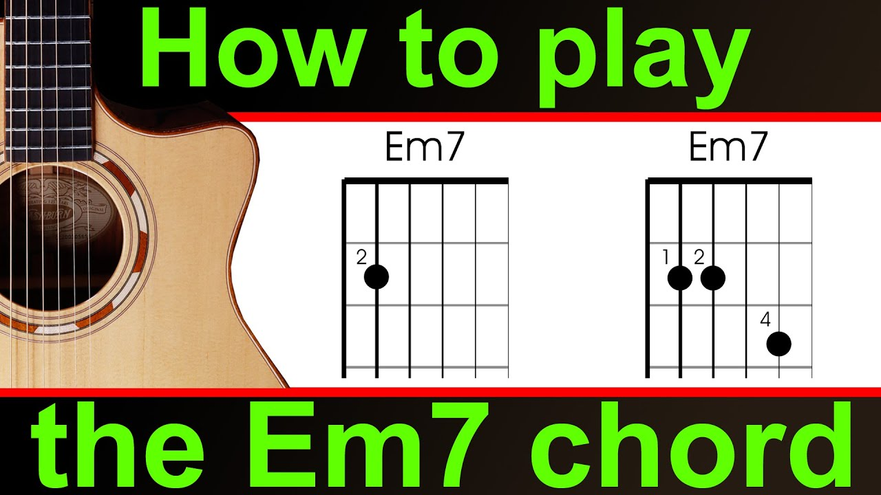 How To Play Em7 On Guitar The E Minor 7 Guitar Chord Youtube