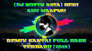 Download lagu DJ BERI AKU MAAFMU - ANDRA RESPATI  | REMIX SANTAI FULL BASS TERBARU { 2019 }