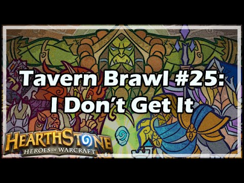 [Hearthstone] Tavern Brawl #25: I Don't Get It